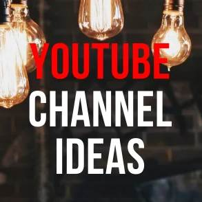 Ideas For YouTube Channels