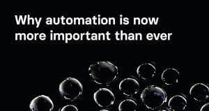 Three Reasons Why Automation Is Now More Important Than Ever