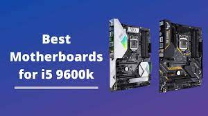 How to Pick the Best Motherboard for i5